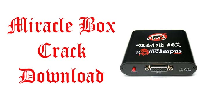 Miracle Box All version full setup free direct download