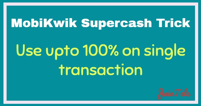 MobiKwik Supercash Trick-Use more than 10% on a single transaction