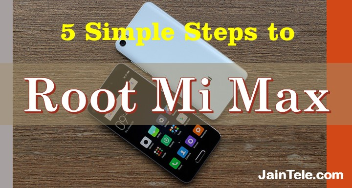 How to Root Mi Max in 5 simple steps