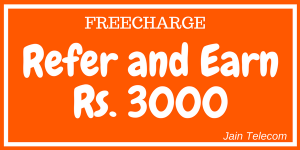 [Updated] Earn upto Rs. 3000 by Freecharge Refer and Earn Program